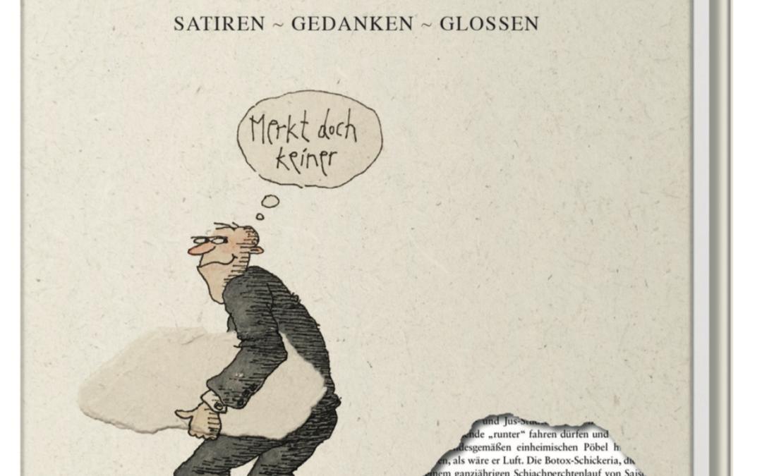 """NEU: """"Ins Astloch gemurmelt"""" – Satiren, Gedanken, Glossen"""